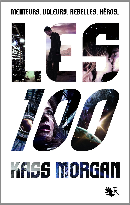Le Tome 1 Du Roman Les 100 De Morgan Kass Sortira Le 23