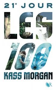 les 100 Tome 2 21e jour Kass Morgan